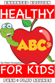 Healthy ABCs For Kids (Enhanced Edition)