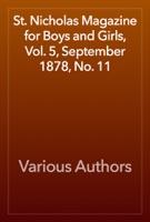 St. Nicholas Magazine for Boys and Girls, Vol. 5, September 1878, No. 11