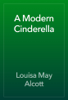 Louisa May Alcott - A Modern Cinderella artwork