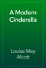 Louisa May Alcott - A Modern Cinderella artwork