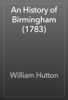 William Hutton - An History of Birmingham (1783) artwork