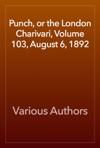 Punch Or The London Charivari Volume 103 August 6 1892