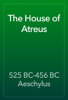 525 BC-456 BC Aeschylus - The House of Atreus  artwork