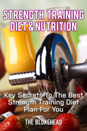 Strength Training Diet & Nutrition: Key Secrets To The Best Strength Training Diet Plan For You book