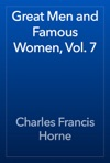 Great Men And Famous Women Vol 7