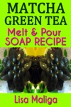 Matcha Green Tea Melt  Pour Soap Recipe