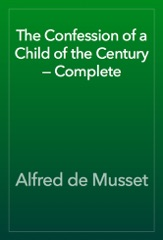 The Confession of a Child of the Century — Complete