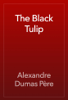 Alexandre Dumas - The Black Tulip artwork