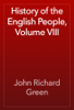 John Richard Green - History of the English People, Volume VIII artwork