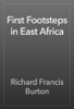 Richard Francis Burton - First Footsteps in East Africa artwork