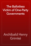 The Ballotless Victim Of One-Party Governments