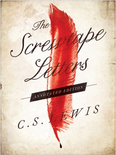 C. S. Lewis - The Screwtape Letters: Annotated Edition