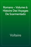 Romans — Volume 6: Histoire Des Voyages De Scarmentado