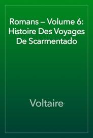 Romans Volume 6 Histoire Des Voyages De Scarmentado