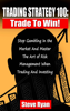Steve Ryan - Trading Strategy 100: Trade To Win: Stop Gambling In The Market And Master The Art Of Risk Management When Trading And Investing ilustraciГіn