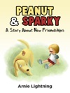 Peanut  Sparky A Story About New Friendships