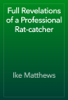 Ike Matthews - Full Revelations of a Professional Rat-catcher artwork