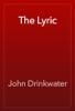 John Drinkwater - The Lyric artwork