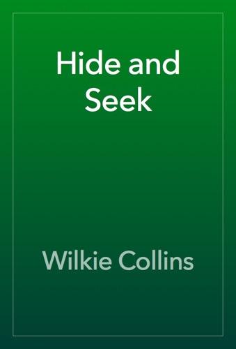 Wilkie Collins - Hide and Seek
