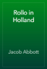 Jacob Abbott - Rollo in Holland artwork
