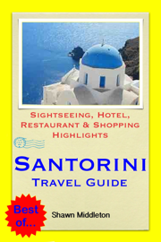 Santorini, Greece Travel Guide - Sightseeing, Hotel, Restaurant & Shopping Highlights (Illustrated)