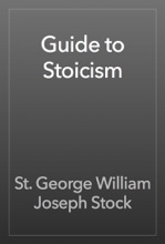 Guide To Stoicism