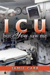 ICU But You Saw Me