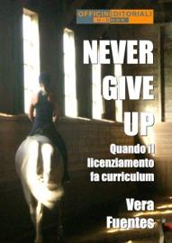 NEVER GIVE UP. QUANDO IL LICENZIAMENTO FA CURRICULUM