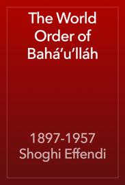 The World Order of Bahá'u'lláh book