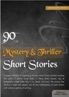 90 Mystery  Thriller Short Stories