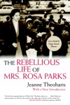 The Rebellious Life Of Mrs Rosa Parks