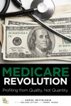 Medicare Revolution Profiting From Quality Not Quantity