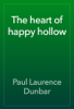 Paul Laurence Dunbar - The heart of happy hollow artwork