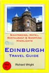 Edinburgh Scotland Travel Guide - Sightseeing Hotel Restaurant  Shopping Highlights Illustrated