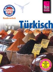 Reise Know-How Kauderwelsch Türkisch - Wort für Wort: Kauderwelsch-Sprachführer Band 12