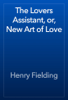 Henry Fielding - The Lovers Assistant, or, New Art of Love artwork