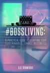 BossLiving A Practical Guide To Starting Your Sustainable Small Business