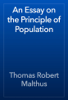 Thomas Robert Malthus - An Essay on the Principle of Population artwork