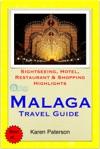 Malaga Costa Del Sol Spain Travel Guide - Sightseeing Hotel Restaurant  Shopping Highlights Illustrated