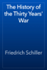 Friedrich Schiller - The History of the Thirty Years' War artwork