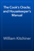 William Kitchiner - The Cook's Oracle; and Housekeeper's Manual жЏ'ењ–