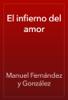 Manuel Fernández y González - El infierno del amor artwork