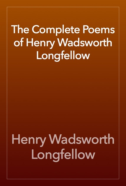 The Complete Poetical Works Of Henry Wadsworth Longfellow By On IBooks