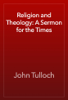 John Tulloch - Religion and Theology: A Sermon for the Times artwork