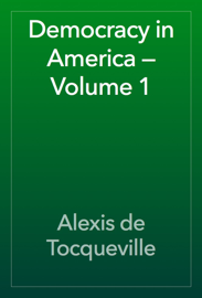 Democracy in America — Volume 1 book