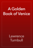 Lawrence Turnbull - A Golden Book of Venice artwork