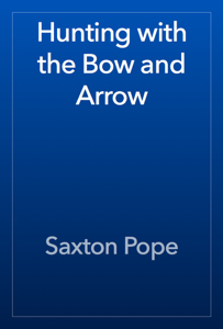 Hunting with the Bow and Arrow Book Review