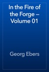 In The Fire Of The Forge  Volume 01