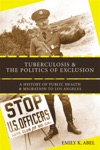 Tuberculosis And The Politics Of Exclusion