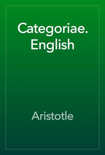 Categoriae. English - Aristotle - Aristotle